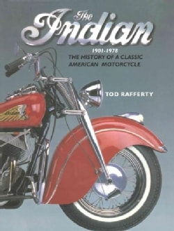 The Indian 1901-1978: The History of a Classic American Motorcycle (Hardcover)