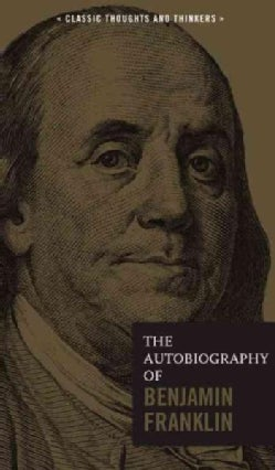The Autobiography of Benjamin Franklin (Hardcover)