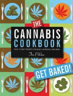 The Cannabis Cookbook: Over 35 Tasty Recipes for Meals, Munchies, and More (Hardcover)