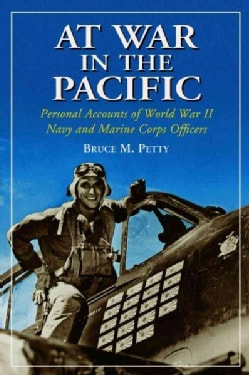 At War in the Pacific: Personal Accounts of World War II Navy And Marine Corps Officers (Paperback)