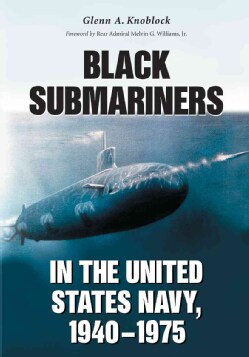 Black Submariners in the United States Navy, 1940-1975 (Paperback)