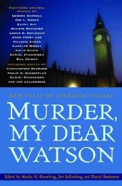 Murder, My Dear Watson: New Tales of Sherlock Holmes (Paperback)