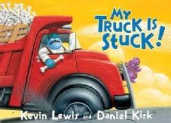 My Truck Is Stuck (Board book)