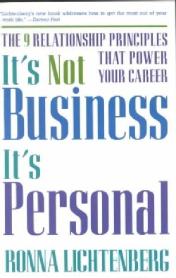 It's Not Business, It's Personal: The 9 Relationship Principles That Power Your Career (Paperback)
