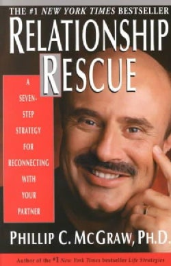 Relationship Rescue: A 7 Step Strategy for Reconnecting With Your Partner (Paperback)