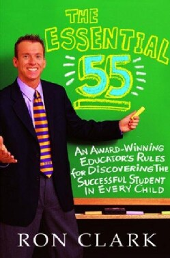 Essential 55: An Award-Winning Teacher's Rules for Discovering the Successful Student in Every Child (Paperback)