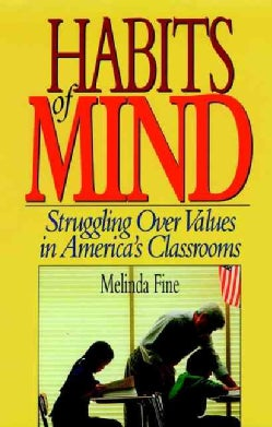 Habits of Mind: Struggling over Values in America's Classrooms (Hardcover)