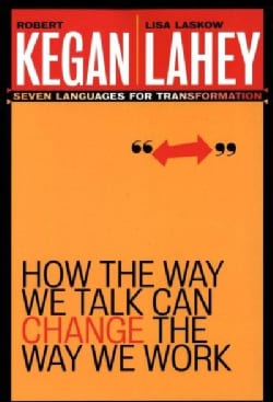 How the Way We Talk Can Change the Way We Work: Seven Languages for Transformation (Paperback)