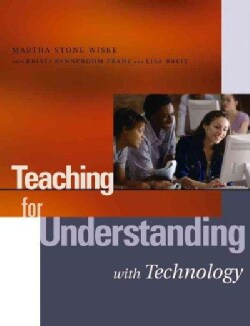 Teaching for Understanding With Technology (Paperback)