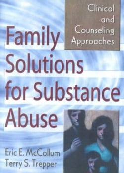 Family Solutions for Substance Abuse: Clinical and Counseling Approaches (Paperback)