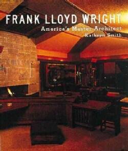 Frank Lloyd Wright: America's Master Architect (Hardcover)