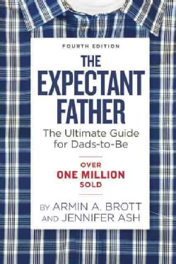 The Expectant Father: The Ultimate Guide for Dads-to-Be (Hardcover)