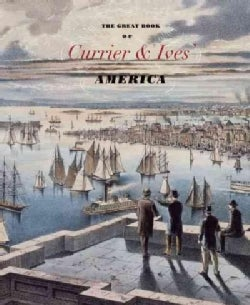 Currier & Ives' America: From a Young Nation to a Great Power (Hardcover)