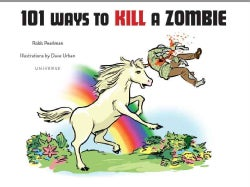 101 Ways to Kill a Zombie (Hardcover)