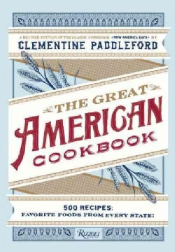 The Great American Cookbook: 500 Time-Tested Recipes: Favorite Food from Every State (Hardcover)