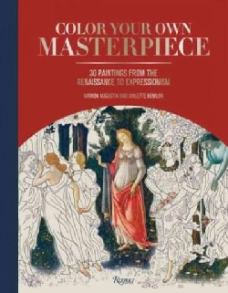 Color Your Own Masterpiece: 30 Paintings from the Renaissance to Expressionism (Hardcover)