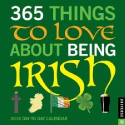365 Things to Love About Being Irish 2018 Calendar (Calendar)