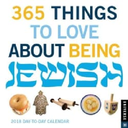 365 Things to Love About Being Jewish 2018 Calendar (Calendar)