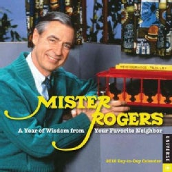 Mister Rogers 2018 Calendar: A Year of Wisdom from Your Favorite Neighbor (Calendar)