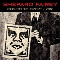 Shepard Fairey 2018 Calendar: Covert to Overt (Calendar)