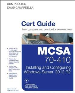 Mcsa 70-410 Cert Guide: Installing and Configuring Windows Server 2012 R2