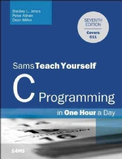 Sams Teach Yourself C Programming: In One Hour a Day (Paperback)