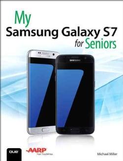My Samsung Galaxy S7 for Seniors (Paperback)
