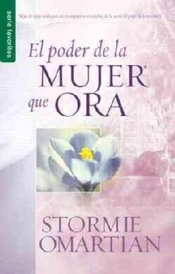El poder de la mujer que ora/ The Power of A Praying Woman (Paperback)