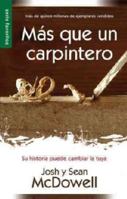 Mas que un carpintero/ More Than a Carpenter (Paperback)