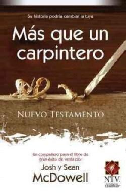Mas que un carpintero nuevo testamento/ More Than a Carpenter New Testament: Nuevo testamento / New Testament (Paperback)