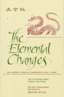 The Elemental Changes: The Ancient Chinese Companion to the I Ching (Paperback)