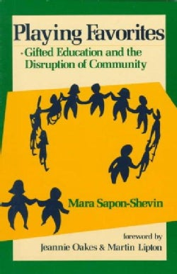 Playing Favorites: Gifted Education and the Disruption of Community (Paperback)