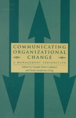 Communicating Organizational Change: A Management Perspective (Paperback)