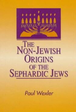 The Non-Jewish Origins of the Sephardic Jews (Paperback)