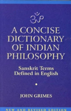 A Concise Dictionary of Indian Philosophy: Sanskrit Terms Defined in English (Paperback)