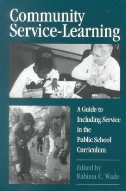 Community Service-Learning: A Guide to Including Service in the Public School Curriculum (Paperback)