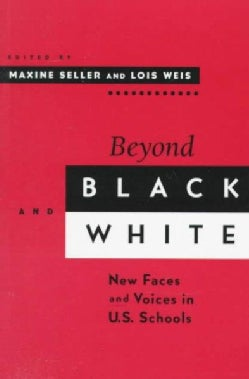 Beyond Black and White: New Faces and Voices in U.S. Schools (Paperback)