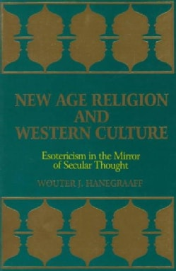 New Age Religion and Western Culture: Esotericism in the Mirror of Secular Thought (Paperback)