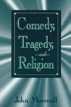 Comedy, Tragedy, and Religion (Paperback)