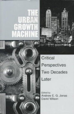 The Urban Growth Machine: Critical Perspectives, Two Decades Later (Paperback)