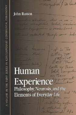 Human Experience: Philosophy, Neurosis, and the Elements of Everyday Life (Paperback)