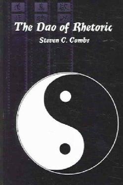 The Dao of Rhetoric (Paperback)
