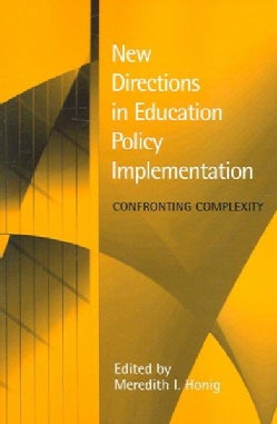 New Directions in Education Policy Implementation: Confronting Complexity (Paperback)