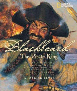 Blackbeard the Pirate King: Several Yarns Detailing the legends, myths, and real-life adventures of history's mos... (Hardcover)