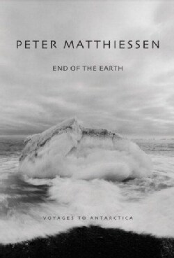 End of the Earth: Voyaging to Antarctica (Paperback)