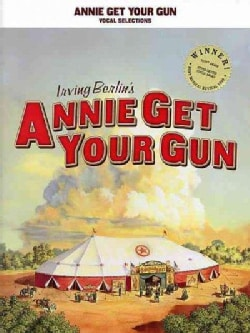 Annie Get Your Gun: Vocal Selections (Paperback)