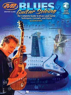 Blues Guitar Soloing: The Complete Guide to Blues Guitar Techniques, Concepts, and Styles
