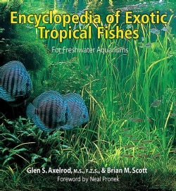 Encyclopedia Of Exotic Tropical Fishes For Freshwater Aquariums (Hardcover)