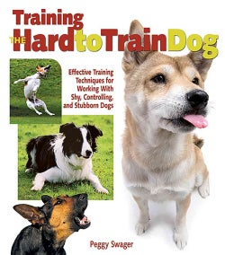 Training the Hard to Train Dog (Paperback)