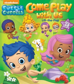 Bubble Guppies Come Play With Us (Board book)